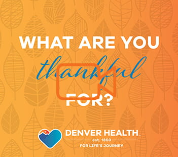 Denver Health employees talk about what they are thankful for on Thanksgiving