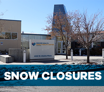 Denver Health Clinics Snow Closures