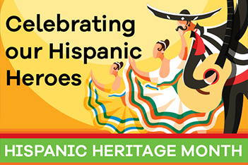 Hispanic Heritage Month Hispanic Heroes